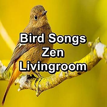 Bird Songs Zen Livingroom