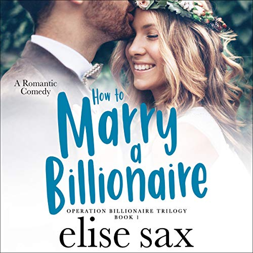 How to Marry a Billionaire Audiobook By Elise Sax cover art