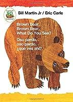 Brown Bear, Brown Bear, What Do You See? / Oso Pardo, Oso Pardo, Qué Ves Ahí