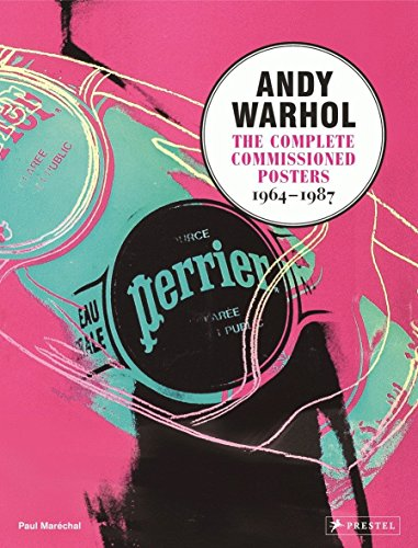 Andy Warhol: The Complete Commissioned Posters, 1964 - 1987