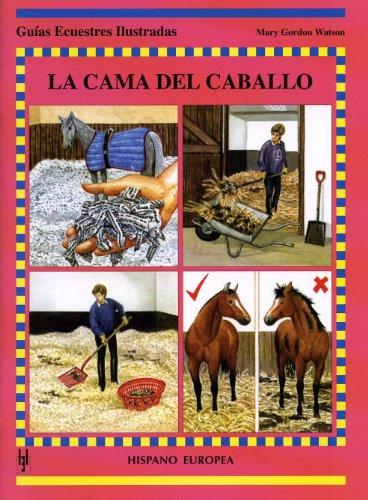La cama del caballo (Guías ecuestres ilustradas)