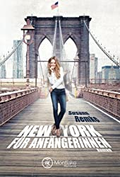 Susann Remke: New York für Anfängerinnen (Neue Auflage 17. Juni 2014 von Amazon)