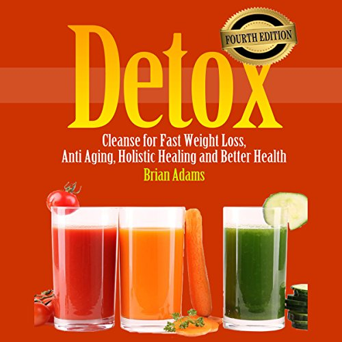 Detox: Cleanse for Fast Weight Loss, Anti Aging, Holistic Healing, and Better Health Titelbild