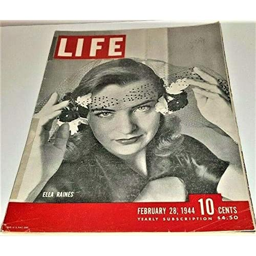"""Life Magazine   February 28, 1944: Cover story is entitled, """"Ella Raines""""; THEATER: 'The Cherry Orchid'; See the TABLE OF CONTENTS photo for details on additional articles in this issue, and see additional photos of some great advertisements."""