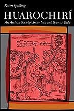 Huarochiri: An Andean Society Under Inca and Spanish Rule