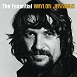 The Essential Waylon Jennings von Waylon Jennings