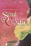 Soul Colours 2: Rote Rebellion
