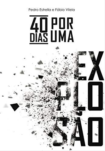 40 Dias por uma explosão: Comentátio devocional do livro de Atos