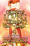 Caught Up Loving A Legendary Maddox Gangsta 4: Grand Finale (English Edition)