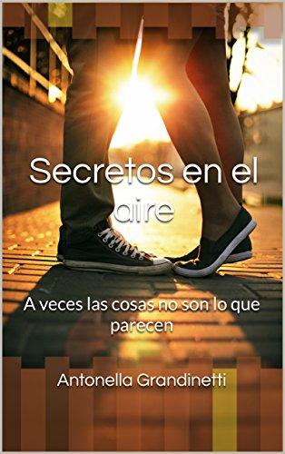 Secretos en el aire: A veces las cosas no son lo que...