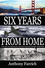 Six Years From Home: A true story of an American boy's survival in Croatia, Italy and Egypt during World War II