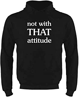 Not with That Attitude Funny Sweatshirt Hoodies for Men