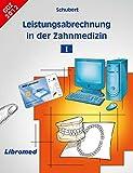 Leistungsabrechnung / Schubert Leistungsabrechnung in der Zahnmedizin I: Neu GOZ 2012 - Schubert