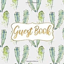Guest Book: Cactus Guest Book for Wedding, Baby Shower, Birthday Party, Anniversary, Guest Room, Airbnb, Vacation Rental, ...