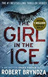 The Girl in the Ice (Erika Foster series, Band 1) - Robert Bryndza