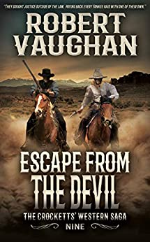 Escape From The Devil: The Crocketts' Western Saga by [Robert Vaughan]