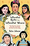 Inspiring Quotes From Inspiring Women: 100 Quotes From 100 Influential Women In History
