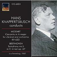 モーツァルト : クラリネット協奏曲 他 (Hans Knappertbusch conducts / Mozart : Concerto in A major for clarinet and orchestra KV622 | Beethoven : Symphony no.5 in C minor op.67) [Live Recordings, 1962] [輸入盤]