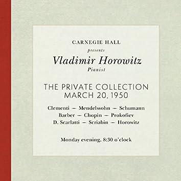 Vladimir Horowitz live at Carnegie Hall - Recital March 20, 1950: Clementi, Mendelssohn, Schumann, Barber, Chopin, Prokofiev, Scarlatti, Scriabin & Horowitz
