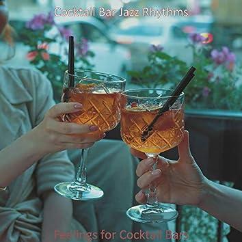 Feelings for Cocktail Bars