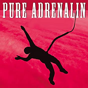 Pure Adrenalin
