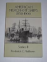 American Merchant Ships, 1850-1900