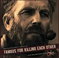 Famous For Killing Each Other: Music From and Inspired by Hatfields & McCoys by Kevin Costner & Modern West (2012-05-03)