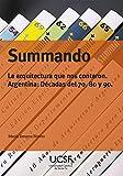 Summando: La arquitectura que nos contaron. Argentina: Décadas del 70, 80 y 90.
