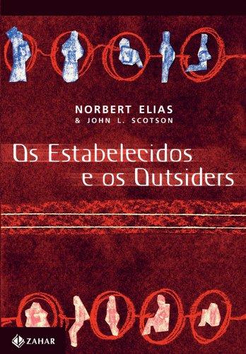 Os estabelecidos e os outsiders: Sociologia das relações de poder a partir de uma pequena comunidade