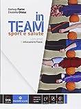 In team. Sport e salute. Per la Scuola media. Con e-book. Con espansione online...