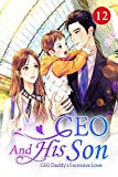 CEO And His Son 12: Win The Bidding And Lose Beloved (CEO Daddy's Excessive Love)