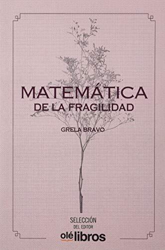Matemática De La Fragilidad (Selección del Editor)