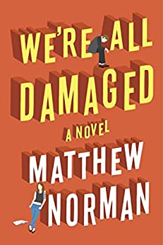 We're All Damaged by [Matthew Norman]