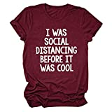 LORSU Women I was Social Distancig Brfore It was Cool Shirt Funny Sarcastic Shirts Adult Humor Casual Tees Tops Red L