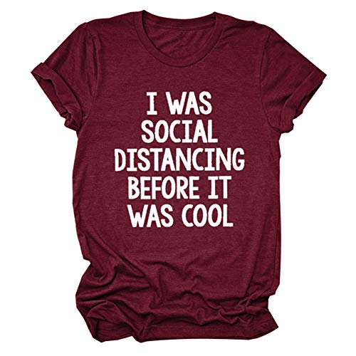 LORSU Women I was Social Distancig Brfore It was Cool Shirt Funny Sarcastic Shirts Adult Humor Casual Tees Tops Red XL