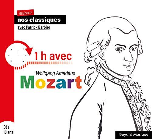 Révisons nos classiques avec Patrick Barbier - 1h avec Wolfgang Amadeus Mozart