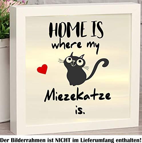 myrockshirt Home is Where My Miezekatze is mit lustiger Katze & Herzchen ca 20cm 3farbig Aufkleber für Bilderrahmen Beleuchtet Leuchten Dekokasten