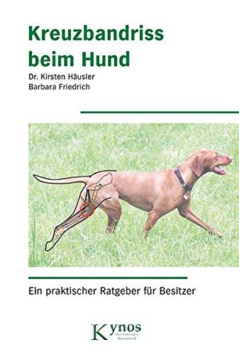 Kreuzbandriss beim Hund: Ein praktischer Ratgeber für Besitzer (Das besondere Hundebuch)