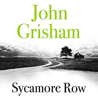 Sycamore Row                   By:                                                                                                                                 John Grisham                               Narrated by:                                                                                                                                 Michael Beck                      Length: 20 hrs and 45 mins     1,565 ratings     Overall 4.4
