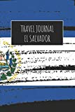 Travel Journal El Salvador: 6x9 Travel Notebook or Diary with prompts, Checklists and Bucketlists perfect gift for your Trip to El Salvador for every Traveler