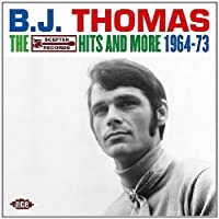 The Scepter Hits and More 1964-1973 by B.J. Thomas (2004-07-08)
