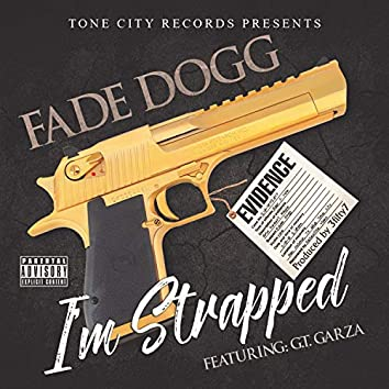 I'm Strapped (feat. GT Garza)