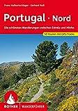 Portugal Nord: Die schönsten Wanderungen zwischen Estrela und Minho. 50 Touren. Mit GPS-Tracks (Rother Wanderführer) (German Edition)