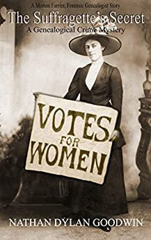 The Suffragette's Secret: A Morton Farrier Short Story (The Forensic Genealogist Series) by [Nathan Dylan Goodwin]