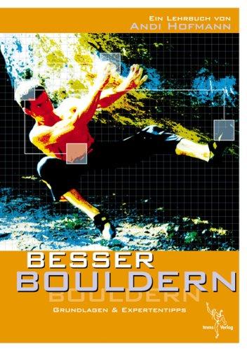 Besser Bouldern: Grundlagen & Expertentipps