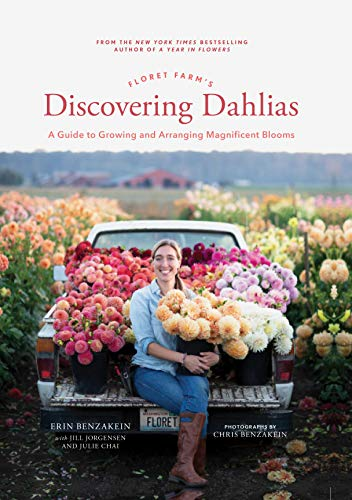 Compare Textbook Prices for Floret Farm's Discovering Dahlias: A Guide to Growing and Arranging Magnificent Blooms  ISBN 9781452181752 by Benzakein, Erin,Chai, Julie,Jorgensen, Jill,Benzakein, Chris