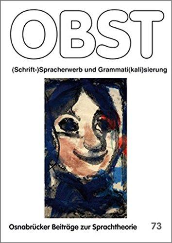 (Schrift-)Spracherwerb und Grammati(kali)sierung (Osnabrücker Beiträge zur Sprachtheorie (OBST))