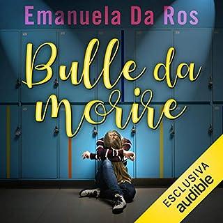 Bulle da morire                   Di:                                                                                                                                 Emanuela Da Ros                               Letto da:                                                                                                                                 Giada Bonanomi                      Durata:  3 ore e 46 min     13 recensioni     Totali 4,6