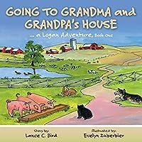 Going to Grandma and Grandpa's House (A Logan Adventure)