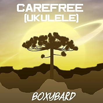 Carefree (Ukulele Version)